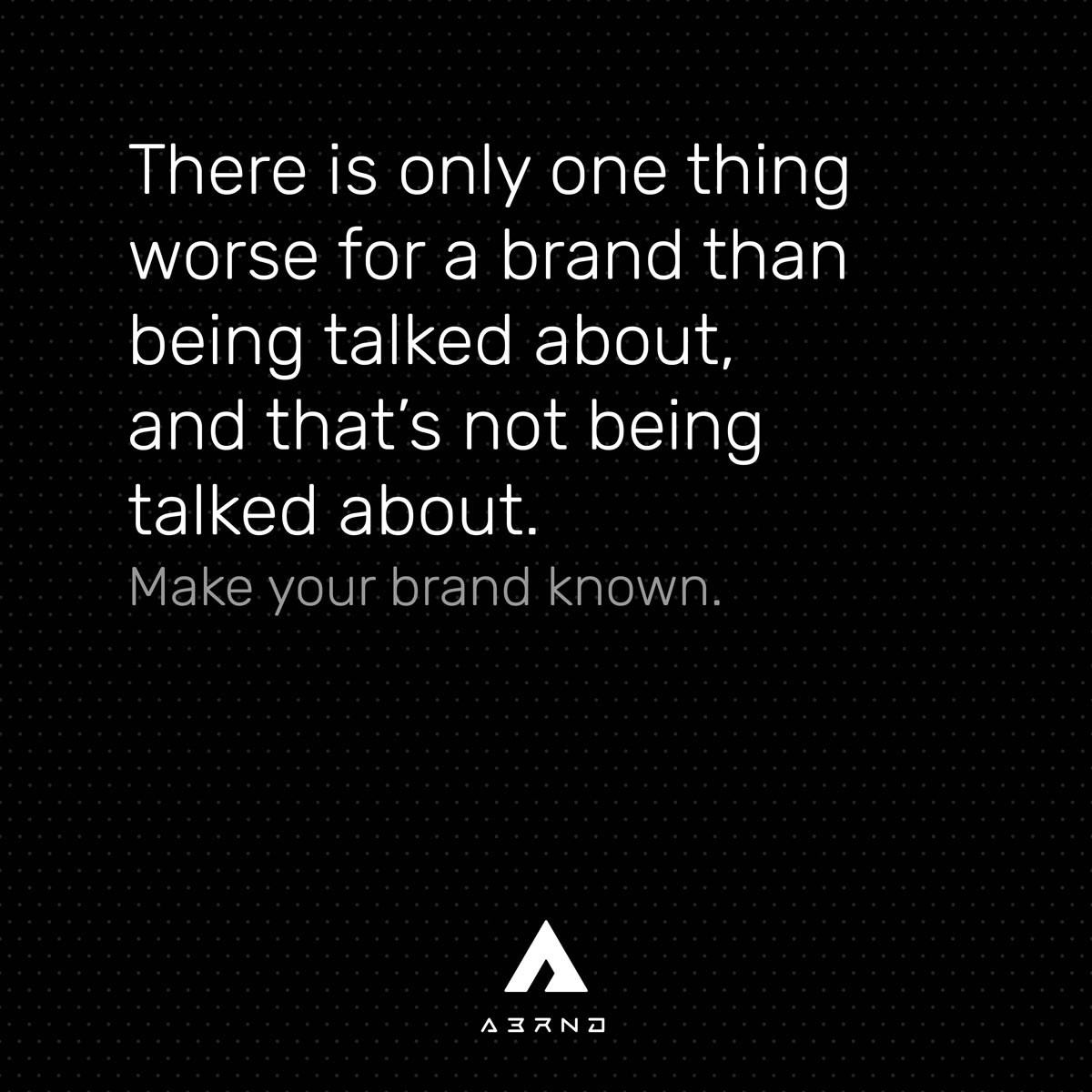 abrnd-branding-quote-make-your-brand-known