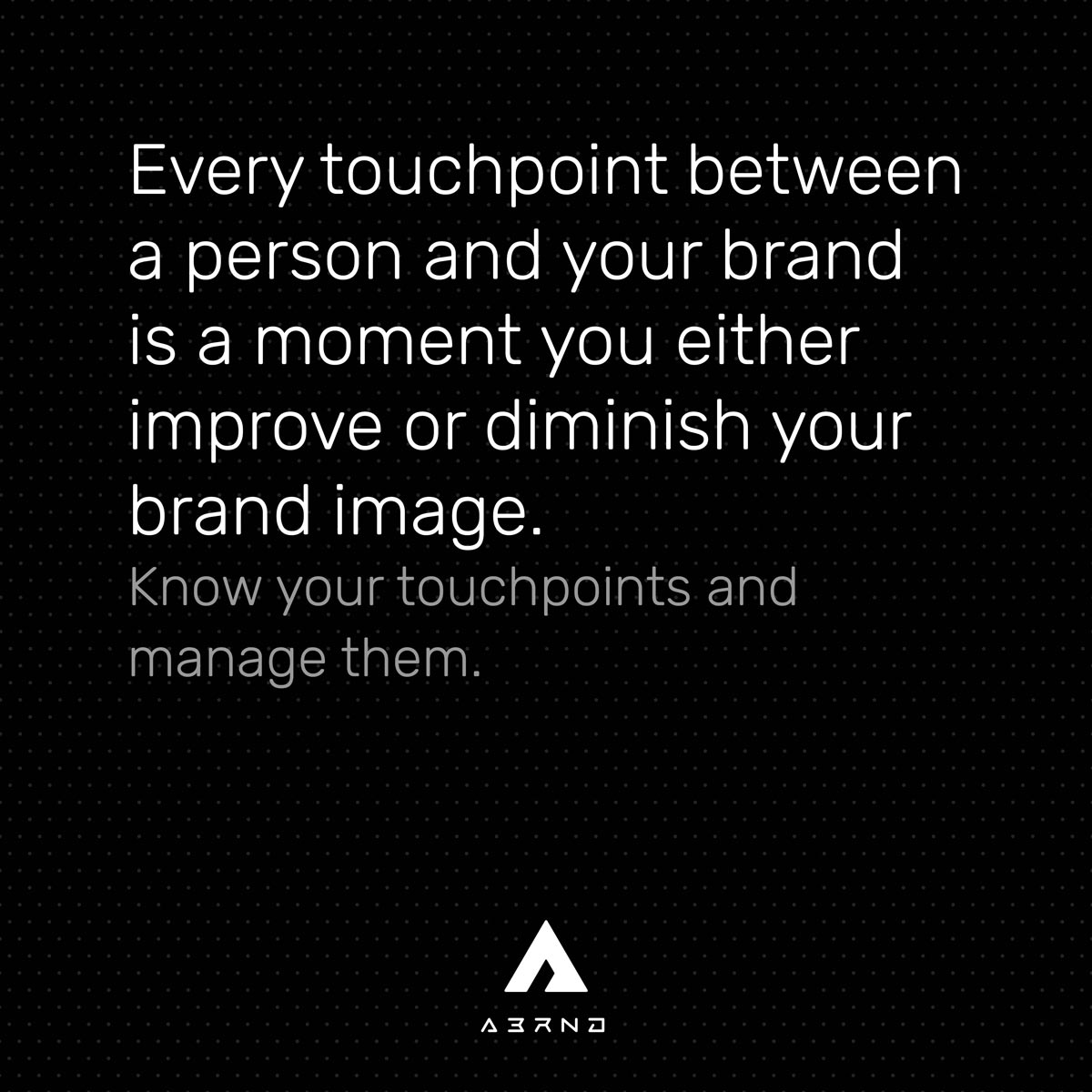 abrnd–every-touchpoint-is-important-to-your-brand